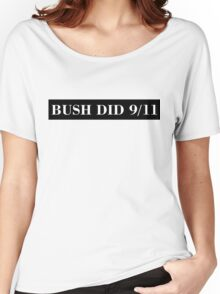 BUSH DID 9/11 (white) Women's Relaxed Fit T-Shirt