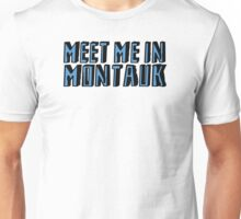 Meet Me In Montauk - Blue Unisex T-Shirt