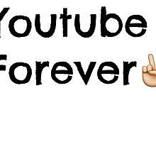 Youtube Forever  by TVFangirl