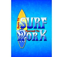 Born To Surf Photographic Print