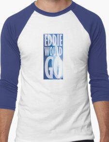 Eddie Would Go Men's Baseball ¾ T-Shirt