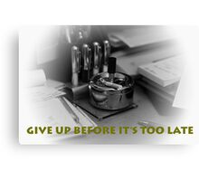 GIVE UP NOW!!!!!! Canvas Print