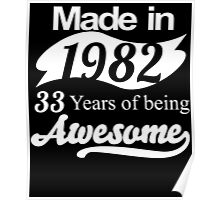 Made in 1982... 33 Years of being Awesome Poster