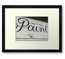 Ironic Paint sign Framed Print