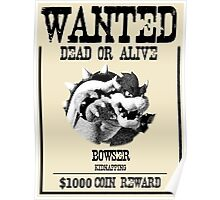 WANTED: BOWSER Poster