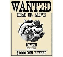 WANTED: BOWSER Photographic Print