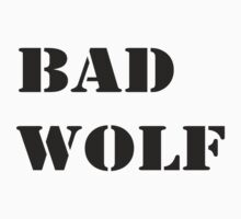 Doctor Who Bad Wolf by teestoreworld