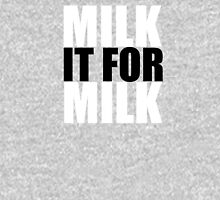 Milk it for Milk 2 T-Shirt