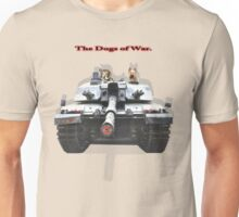 The Dogs of War. Unisex T-Shirt