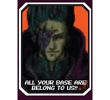 ALL YOUR BASE ARE BELONG TO US Photographic Print