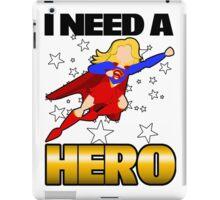I Need a Super Girl iPad Case/Skin