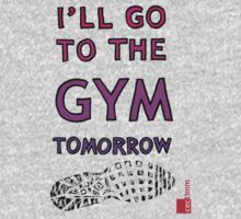 I'll Go To The Gym Tomorrow Kids Clothes