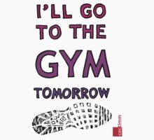 I'll Go To The Gym Tomorrow by cectimm
