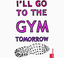I'll Go To The Gym Tomorrow Womens Fitted T-Shirt