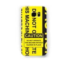 Do Not Operate This Machine Without Guards Samsung Galaxy Case/Skin