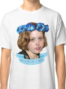 corin tucker - now is the time to invent!!!!!! Classic T-Shirt