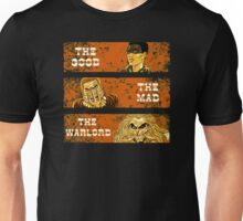 The Good, The Mad, and The Warlord Unisex T-Shirt