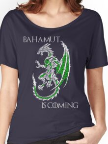 Bahamut Is Coming V2 Women's Relaxed Fit T-Shirt