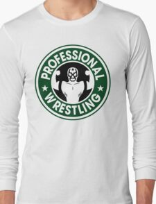 Pro Wrestling Starbucks Long Sleeve T-Shirt