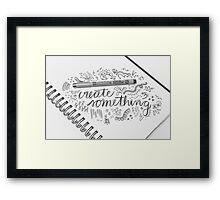 Create Something Framed Print