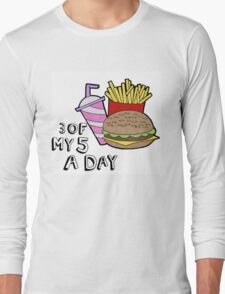 3 of my 5 a day  Long Sleeve T-Shirt