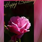 Happy Birthday - Pink Rose  by Joy Watson