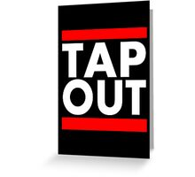 Tap Out Greeting Card