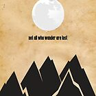 Lord of the Rings - Tolkien - Not All Who Wander Are Lost by pithypenny