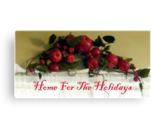 Home For The Holidays II Canvas Print