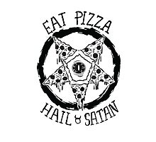 Eat Pizza Hail Satan Photographic Print