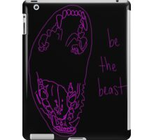 be the beast.  iPad Case/Skin