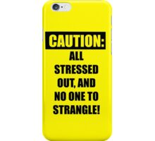 Funny Warning for the overly stressed iPhone Case/Skin