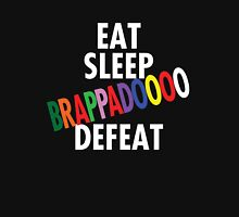 Eat. Sleep. BRAPPADOOOOO. Defeat. Unisex T-Shirt