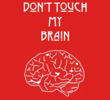 Don't touch my brain One Piece - Short Sleeve