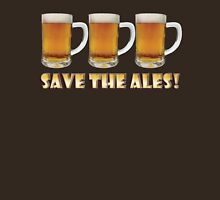 Save The Ales! Unisex T-Shirt