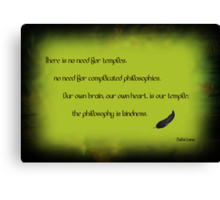 The philosophy of kindness Canvas Print