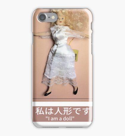 I am a doll iPhone Case/Skin