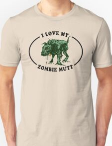 I love my zombie dog T-Shirt