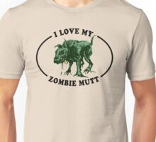 I love my zombie dog Unisex T-Shirt