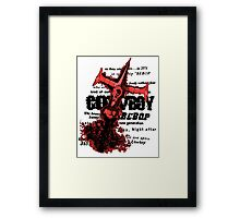 See you space cowboy... Framed Print