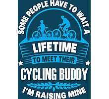 I RAISE MY CYCLING BUDDY Photographic Print