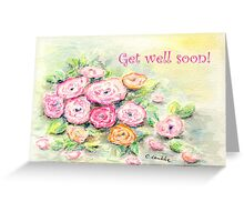 Roses - Get well soon! Greeting Card