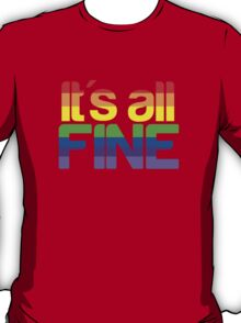 It's all fine T-Shirt