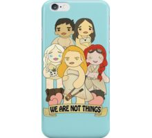We Are Not Things iPhone Case/Skin