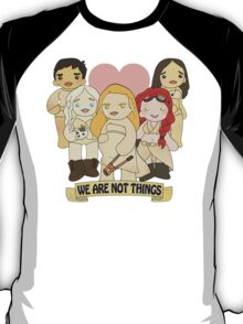 We Are Not Things T-Shirt