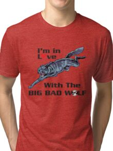 I'm In Love With The BIG BAD WOLF Tri-blend T-Shirt