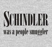 Schindler was a people smuggler_b by kschoone