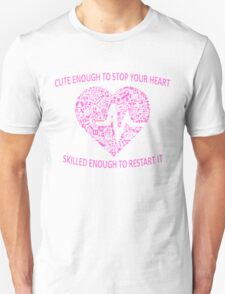 CUTE ENOUGH TO TAKE YOUR BREATH AWAY AND SKILLED ENOUGH TO BRING IT BACK (PINK) Unisex T-Shirt