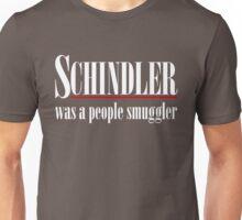 Schindler was a people smuggler Unisex T-Shirt