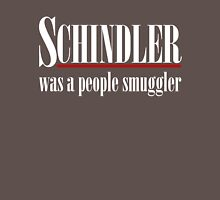Schindler was a people smuggler Unisex T-Shirt